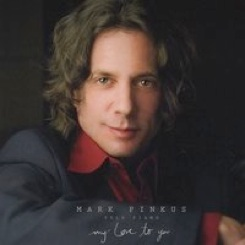 Cover image of the album My Love To You by Mark Pinkus