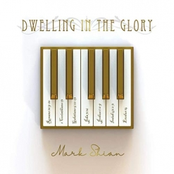 Cover image of the album Dwelling in the Glory by Mark Shian
