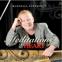 Cover image of the album Meditations of My Heart by Marshall Barnhouse