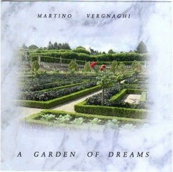 Cover image of the album A Garden of Dreams by Martino Vergnaghi
