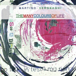 Cover image of the album The Many Colours of Life by Martino Vergnaghi