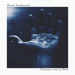 Cover image of the album Chansons sous la Pluie by Mason Stephenson