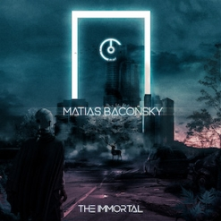 Cover image of the album The Immortal (2020 single) by Matias Baconsky