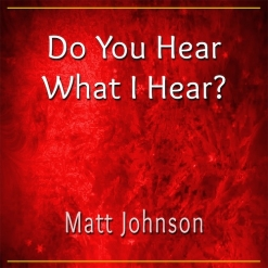 Cover image of the album Do You Hear What I Hear? (single) by Matt Johnson