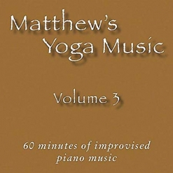 Cover image of the album Matthew's Yoga Music, Volume 3 by Matt Johnson