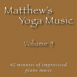 Cover image of the album Matthew's Yoga Music, Volume 5 by Matt Johnson