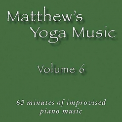 Cover image of the album Matthew's Yoga Music, Volume 6 by Matt Johnson