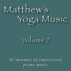 Cover image of the album Matthew's Yoga Music, Volume 7 by Matt Johnson