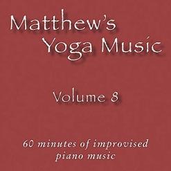 Cover image of the album Matthew's Yoga Music, Volume 8 by Matt Johnson