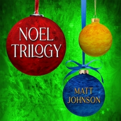Cover image of the album Noel Trilogy EP by Matt Johnson