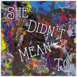 Cover image of the album She Didn't Mean To (single) by Matt Johnson