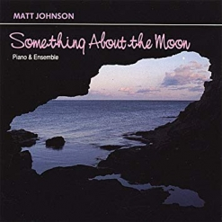 Cover image of the album Something About the Moon by Matt Johnson