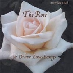 Cover image of the album The Rose & Other Love Songs by Matthew Cook