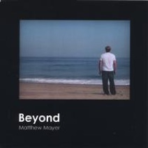 Cover image of the album Beyond by Matthew Mayer