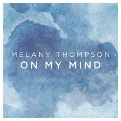 Cover image of the album On My Mind (single) by Melany Thompson