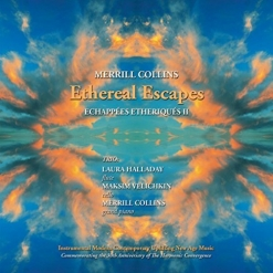 Cover image of the album Ethereal Escapes by Merrill Collins