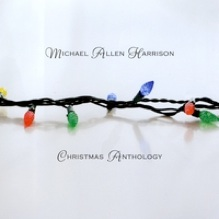 Cover image of the album Christmas Anthology by Michael Allen Harrison