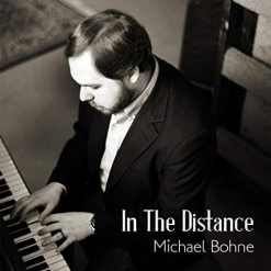 Cover image of the album In The Distance by Michael Bohne