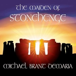 Cover image of the album The Maiden of Stonehenge by Michael Brant DeMaria