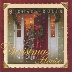 Cover image of the album Christmas At Our House by Michael Dulin