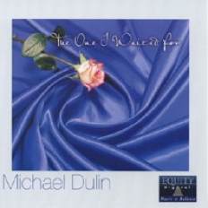 Cover image of the album The One I Waited For by Michael Dulin