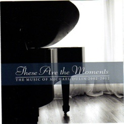 Cover image of the album These Are the Moments by Michael Dulin