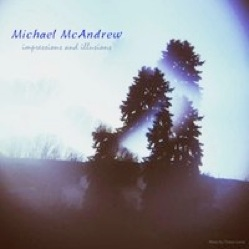 Cover image of the album Impressions and Illusions by Michael McAndrew