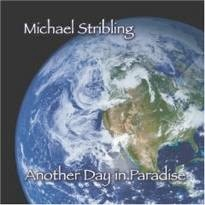 Cover image of the album Another Day in Paradise by Michael Stribling