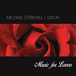 Cover image of the album Union: Music For Lovers by Michael Stribling