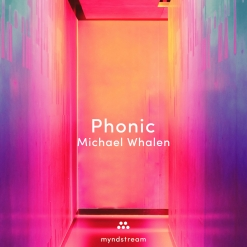 Cover image of the album Phonic (single) by Michael Whalen