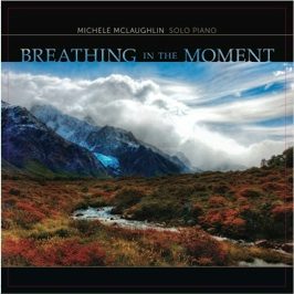 Cover image of the album Breathing in the Moment by Michele McLaughlin