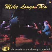Cover image of the album Live at the Detroit International Jazz Festival by Mike Longo Trio