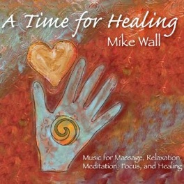 Cover image of the album A Time for Healing by Mike Wall
