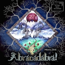 Cover image of the album Abracadabra by Milana Zilnik