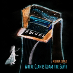 Cover image of the album Where Giants Roam The Earth by Milana Zilnik