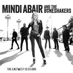 Cover image of the album The EastWest Sessions by Mindi Abair and The Boneshakers
