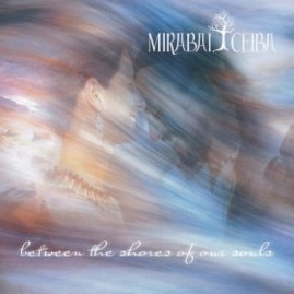 Cover image of the album Between the Shores of Our Souls by Mirabai Ceiba