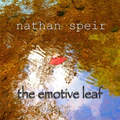 Cover image of the album The Emotive Leaf by Nathan Speir
