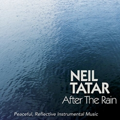 Cover image of the album After The Rain by Neil Tatar