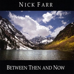 Cover image of the album Between Then and Now by Nick Farr