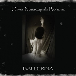 Cover image of the album Ballerina by Oliver Nosaczynski Bohovic