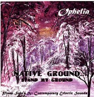 Cover image of the album Native Ground ... Stand My Ground by Ophelia