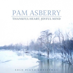 Cover image of the album Thankful Heart, Joyful Mind by Pam Asberry