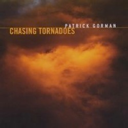 Cover image of the album Chasing Tornadoes by Patrick Gorman