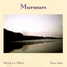 Cover image of the album Murmurs by Patrick Lee Hebert