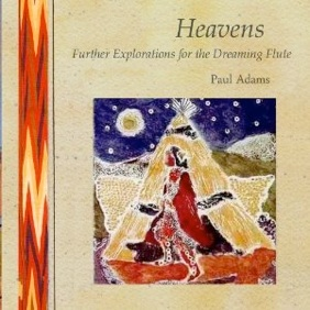 Cover image of the album Heavens: Further Explorations for the Dreaming Flute by Paul Adams