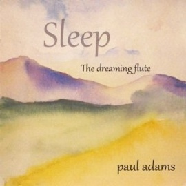 Cover image of the album Sleep: The Dreaming Flute by Paul Adams
