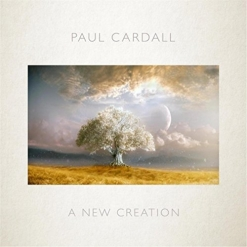 Cover image of the album A New Creation by Paul Cardall