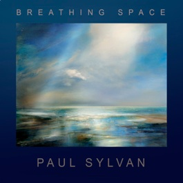 Cover image of the album Breathing Space by Paul Sylvan