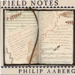 Cover image of the album Field Notes by Philip Aaberg